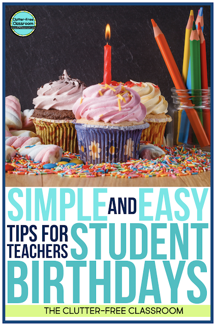 Celebrating student birthdays are fun and easy with these card, display and gift ideas and classroom management strategies, procedures, routines, and techniques from the Clutter Free Classroom.