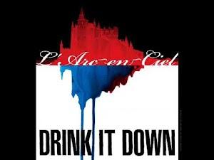 L'Arc~en~Ciel – Drink It Down