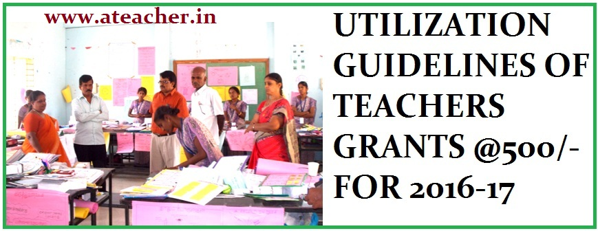 Guidelines for utilization of Teacher Grants during the year 2016-17