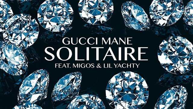 Music: Gucci Mane – Solitaire Ft. Migos & Lil Yachty