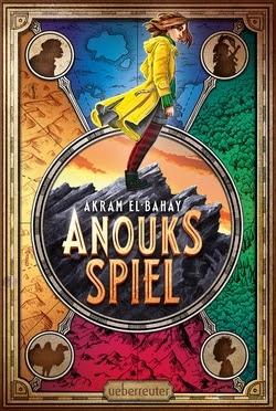 Bücherblog. Rezension. Buchcover. Anouks Spiel von Akram El-Bahay. Kinderbuch. Fantasy. Ueberreuter.
