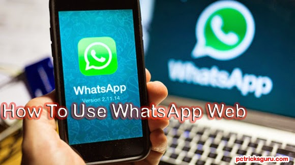 How to use WhatsApp web version in your computer?