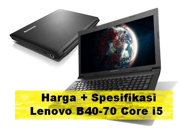 Spesifikasi Dan Harga Laptop Lenovo B40 70 Gaming Terbaru
