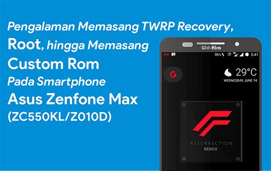 wd-kira, pengalaman pasang twrp, root hingga pasang custom rom zenfone max (z010d), mengoprek android marshmallow,  cara memasang android nougat pada zenfone max, rasanya menggunakan android versi terbaru