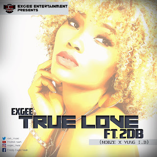 ExGee True Love Ft 2DB(Nobze X Yung I.B) Prod By Ipappi
