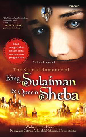 The Sacred Romance of King Sulaiman & Queen Sheba karya Waheeda El-Humayra