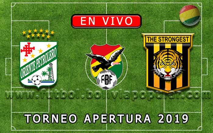 【En Vivo Online】Oriente Petrolero vs. The Strongest - Torneo Apertura 2019