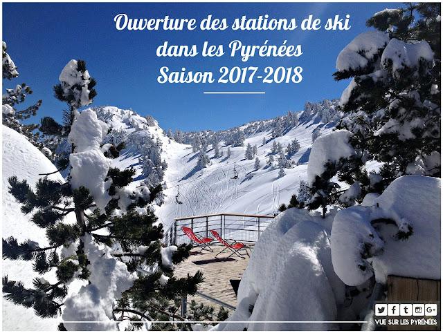 Ouverture des stations de ski Pyrénées 2017-2018