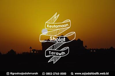 keutamaan sholat tarawih di bulan ramadhan, sajadah batik, 0852-2765-5050