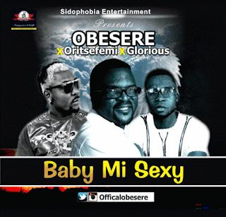 Music Baby Mi Sexy Ft. Oritse Femi