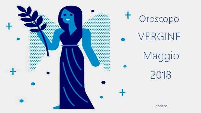 Oroscopo maggio 2018 Vergine