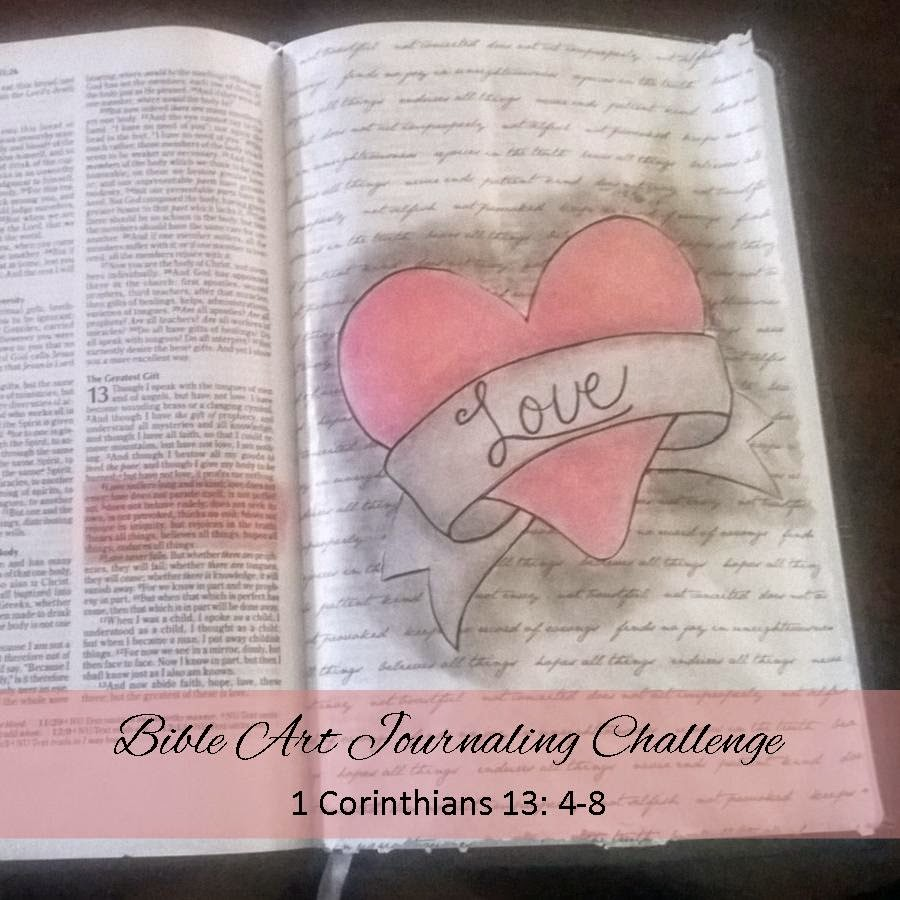 Love Is . . . ~ Bible Art Journaling Challenge 1 Corinthians 13: 4-8