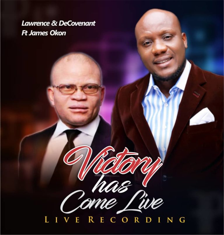 Lawrence De'Covenant. Ft James Okon. Victory Has Come
