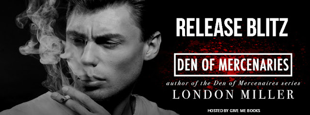[New Release] DEN OF MERCENARIES: VOLUME ONE by London Miller @AuthorLMiller @GiveMeBooksBlog