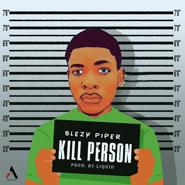 [Mp3] Kill person by Blezer piper