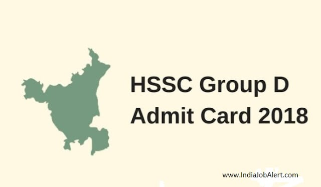 HSSC Group D 2018 Exam Date Released    Download Admit Card
