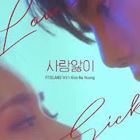 Download Mp3, MV, Lyrics FTISLAND - Love Sick (With Kim Na Young)