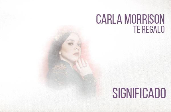 Te Regalo significado de la canción Carla Morrison.
