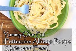 Yummy One Pot Fettuccine Alfredo Recipe! {Quick and Easy}