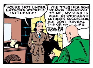 "Action Comics (1938) #23 Page 8 Panel 4: Luthor has kidnapped Lois (because Clark wasn't available) but she notes her guard is free of Luthor's ""hypnotic powers."""