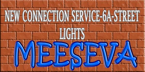 NEW CONNECTION SERVICE-6A-STREET LIGHTS
