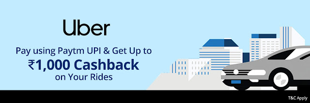 Get 20% Cashback up to ₹1000 using Paytm UPI on Uber