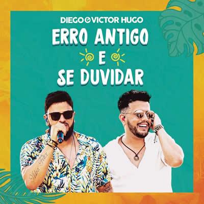 Diego e Victor Hugo - Erro Antigo (Ao Vivo)