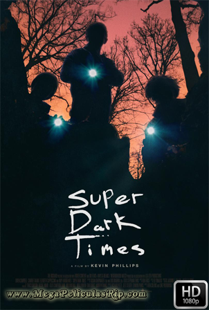 Super Dark Times [1080p] [Latino-Ingles] [MEGA]