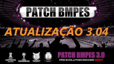 DOWNLOAD PATCH BMPES 3.0 + ATUALIZAÇÃO 3.04 – PES 2017 – TORRENT