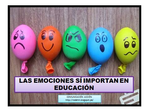 COMUNICACIÓN EN ACCIÓN: LAS EMOCIONES SÍ IMPORTAN EN EDUCACIÓN