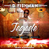 D Fishman_Jegede [pro. Reach Beat]