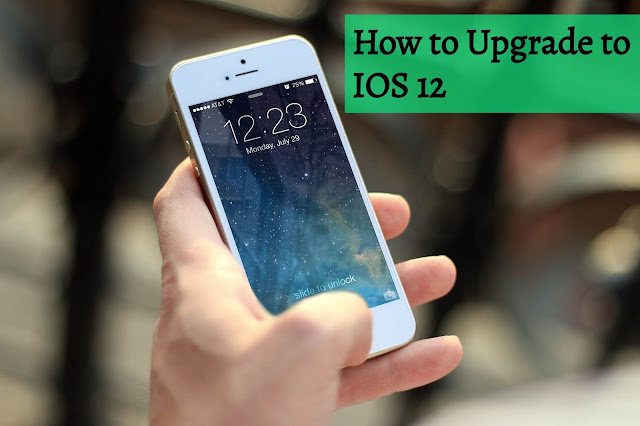 How-to-Upgrade-to -IOS -12