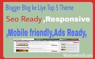 Blogger blog ke liye top 5 theme or templates download kare hindi me?