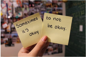 Sometimes It's Okay To Not Be Okay
