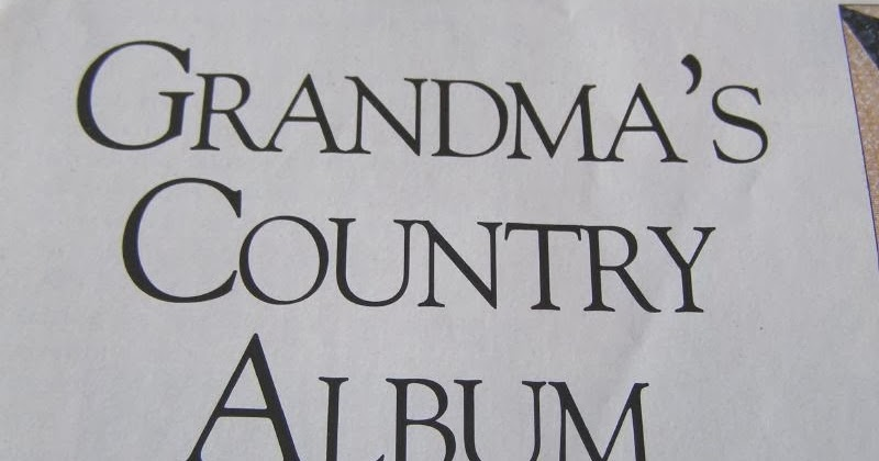 The World According to ME: Grandma's Country Album