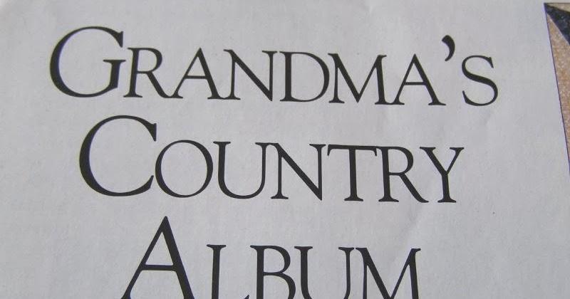 The World According to ME: Grandma's Country Album