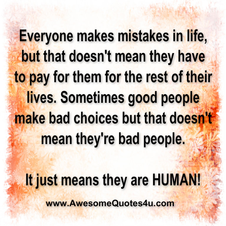 Awesome Quotes: Everyone Makes Mistakes In Life