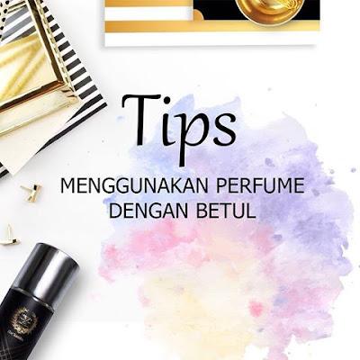 tips menggunakan perfume secara betul , tips memakai perfume , perfume yang boleh hilangkan bau badan , tips hilang bau badan