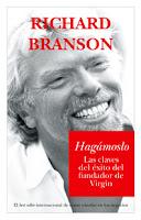 Richard Branson Hagamoslo Las claves del exito del fundador de Virgin