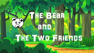 The Bear and The Two Friends Short story with pictures and pdf