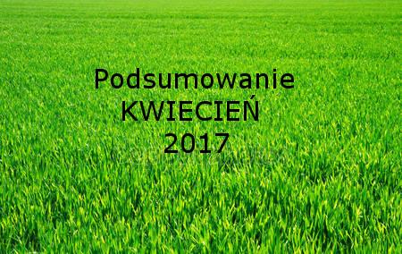 Podsumowanie KWIECIEŃ 2017