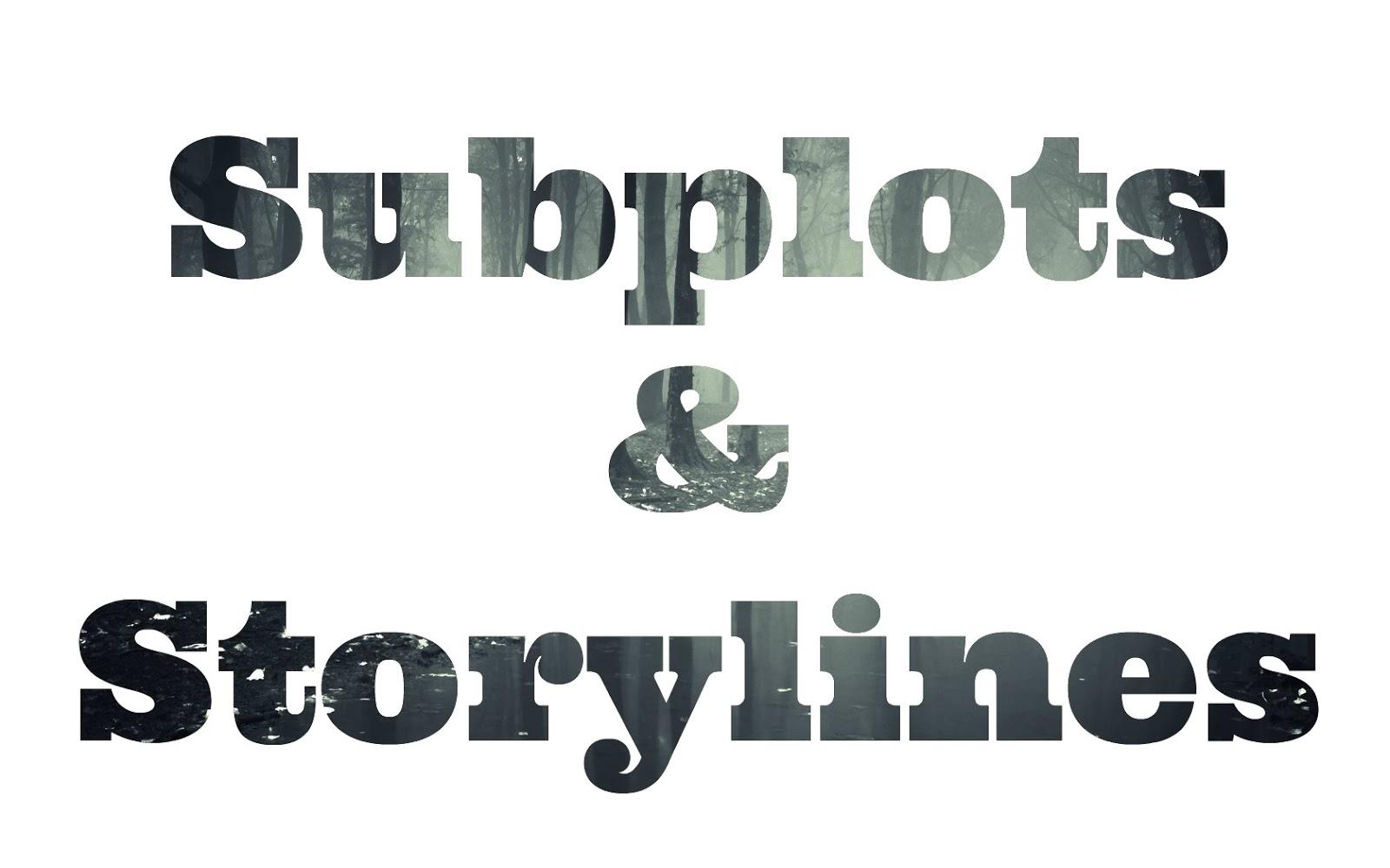 """Subplots & Storylines"""