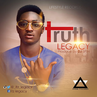 New Music: Legacy - Truth (P.D Dj Spin) | @_Itz_Legacy