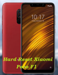 """Tested"" Cara Hard Reset Xiaomi Poco F1 Dengan Mudah Jelas Dan Terlengkap"