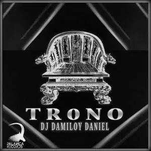 Dj Damiloy Daniel - Trono