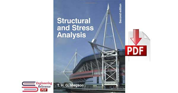 Structural and Stress Analysis Second Edition by Dr. T.H.G. Megson.