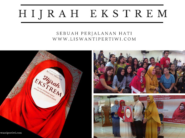Hijrah Ekstrem, Sebuah Perjalanan Hati