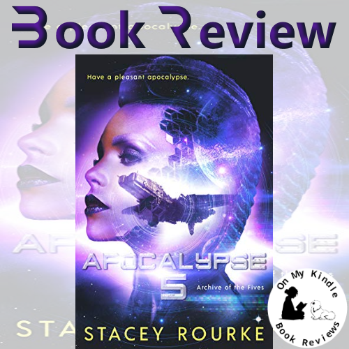 Book review of APOCALYPSE FIVE by Stacey Rourke