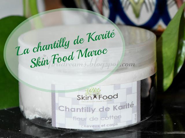 J'ai testé pour vous: La chantilly de Karité de chez Skin Food Maroc