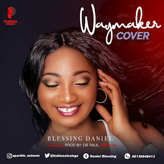 [Music]: Way Maker Cover – Blessing Daniel    MP3